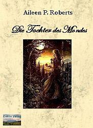 Die Tochter des Mondes - ein spannender Fantasyroman